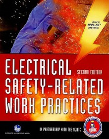 Electrical Safety-Related Work Practices - National Joint Apprenticeship & Training, National Joint Apprenticeship and Training Committee, National Joint Apprenticeship and Training Committee for the Electrical Industry Staff