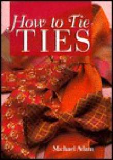 How To Tie Ties - Michael Adam