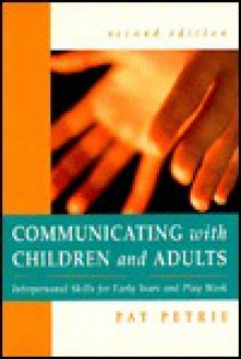 Communicating with Children & Infants - Pat Petrie