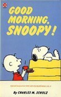 Good Morning, Snoopy - Charles M. Schulz