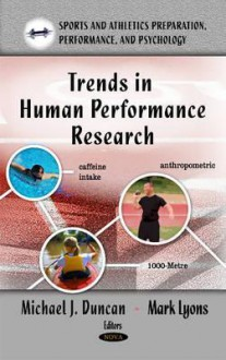 Trends in Human Performance Research - Michael J. Duncan, Mark Lyons