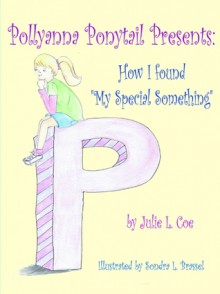 "How I Found ""My Special Something"" - Julie L. Coe, Sondra L. Brassel"