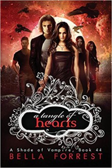 A Shade of Vampire 44: A Tangle of Hearts (Volume 44) - Bella Forrest