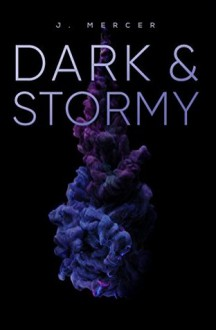 Dark & Stormy - J. Mercer