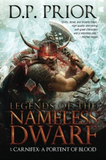Carnifex (Legends of the Nameless Dwarf) (Volume 1) - D.P. Prior