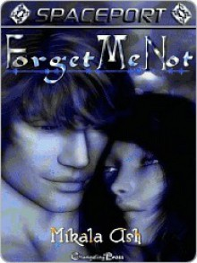 Spaceport: Forget Me Not - Mikala Ash