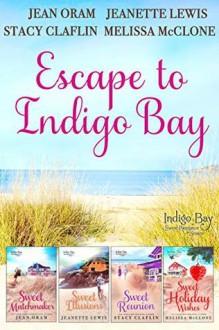 Escape to Indigo Bay (Indigo Bay Sweet Romance Series) - Melissa McClone,Jean Oram,Stacy Claflin,Jeanette Lewis