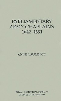 Parliamentary Army Chaplains, 1642-1651 - Anne Laurence