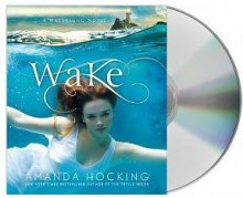 Wake (Watersong) [Audiobook, CD, Unabridged] [Wake](wake) by Amanda Hocking, Nicola Barber (Reader) - AH