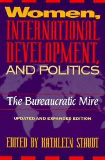 Women, International Development: And Politics - Kathleen Staudt