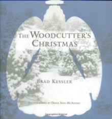 The Woodcutter's Christmas - Brad Kessler