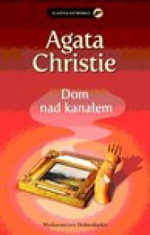 Dom nad kanałem - Agatha Christie