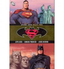 Superman/Batman, Vol. 3: Absolute Power - Jeph Loeb, Carlos Pacheco, Jesús Merino