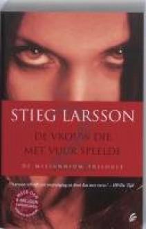 De Vrouw Die Met Vuur Speelde De Millennium Trilogie (The Woman Who Plays With Fire in Dutch Language) - Stieg Larsson