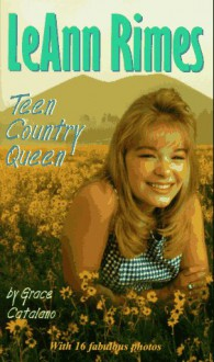 LeAnn Rimes: Teen Country Queen - Grace Catalano