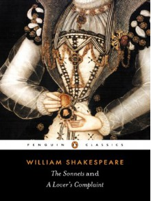 The Sonnets and A Lover's Complaint - John Kerrigan, William Shakespeare