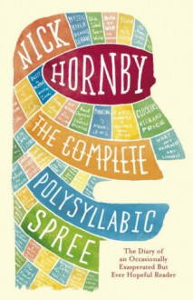 The Complete Polysyllabic Spree - Nick Hornby