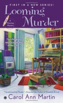 Looming Murder - Carol Ann Martin