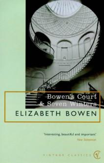 Bowen's Court: Memories of a Dublin Childhood - Elizabeth Bowen
