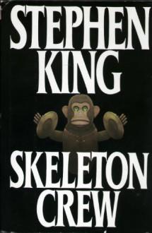 By Stephen King: Skeleton Crew - -Putnam Adult-
