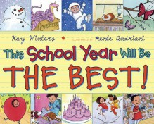 This School Year Will Be the BEST! - Kay Winters,Renee Andriani