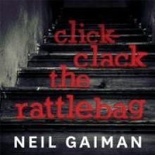 Click-Clack the Rattlebag - Neil Gaiman
