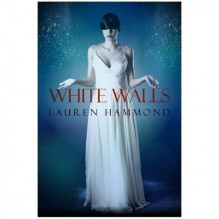 White Walls (Asylum, #2) - Lauren Hammond