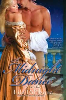 A Midnight Dance (Fiery Tales) - Lila DiPasqua