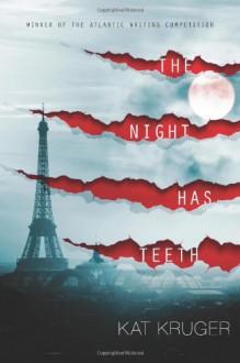 The Night Has Teeth - Kat Kruger