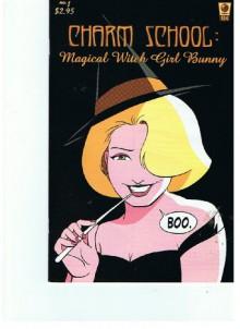 Charm School: Magical Witch Girl Bunny #1 - Elizabeth Watasin