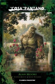 La cosa del pantano de Alan Moore Nº 01 de 03 - Alan Moore, Stephen R. Bissette