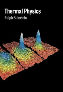 Thermal Physics - Ralph Baierlein