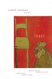 Feast - Tomaž Šalamun, Charles Simic, Edward Hirsch