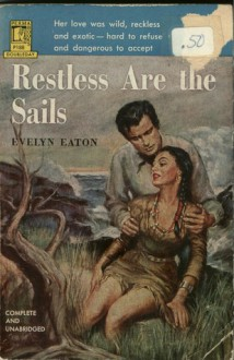 Restless Are the Sails - Evelyn Eaton