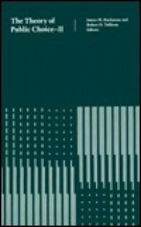 The Theory of Public Choice - II - James M. Buchanan, James M. Buchanan