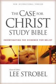 The Case for Christ Study Bible: Investigating the Evidence for Belief - Anonymous, Lee Strobel