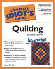 The Complete Idiot's Guide to Quilting - Laura Ehrlich