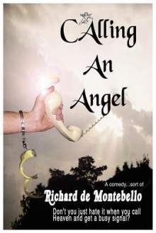 Calling an Angel - Richard De Montebello, Nancy Holt, John Curran