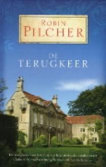 De terugkeer - Robin Pilcher, Titia Ram