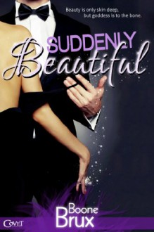 Suddenly Beautiful (Entangled Covet) - Boone Brux