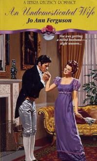 An Undomesticated Wife - Jo Ann Ferguson