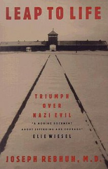 Leap to Life: Triumph Over Nazi Evil - Joseph Rebhun, Carol Field
