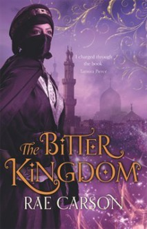 The Bitter Kingdom - Rae Carson