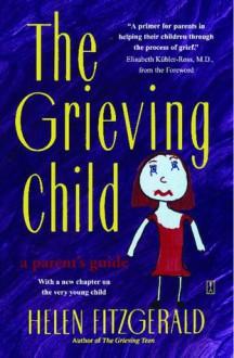 The Grieving Child - Helen Fitzgerald, Elisabeth Kübler-Ross