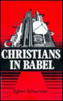Christians In Babel - Egbert Schuurman