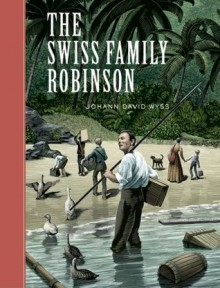 The Swiss Family Robinson - Johann David Wyss
