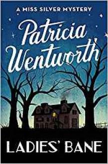 Ladies' Bane - Patricia Wentworth