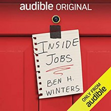 Inside Jobs: Tales from a Time of Quarantine - Ben H. Winters,Scott Aiello,Ellen Archer,Kevin T. Collins