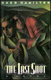 The Last Shot - Hugo Hamilton