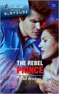 The Rebel Prince (Mills & Boon Intrigue) - Nina Bruhns